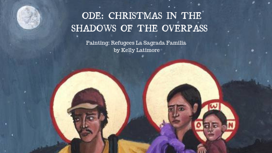 Ode: Christmas in the Shadows of the Overpass